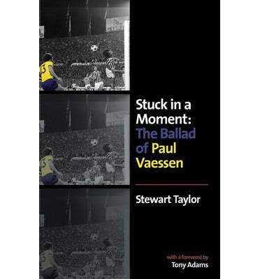 Book Review: Stuck in a Moment: The Ballad of Paul Vaessen